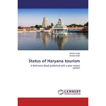 Singh, Ranbir Status of Haryana tourism - A Reference Book published with a peer review system