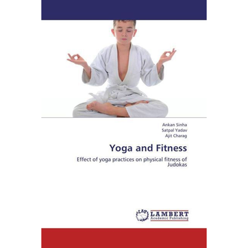 Sinha, Ankan Yoga and Fitness - Effect of yoga practices on physical fitness of Judokas