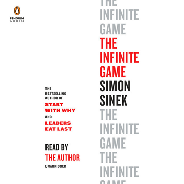 Sinek, Simon The Infinite Game - Read by the author. Unabridged