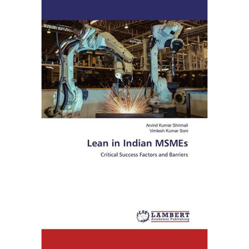 Shrimali, Arvind Kumar Lean in Indian MSMEs - Critical Success Factors and Barriers