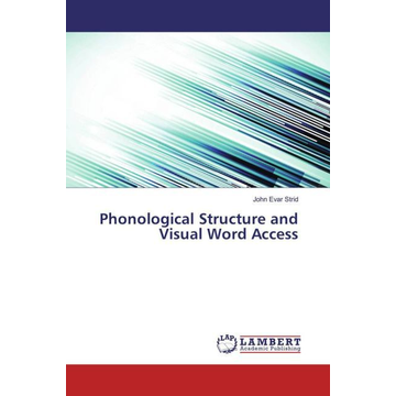 Strid, John Evar Phonological Structure and Visual Word Access