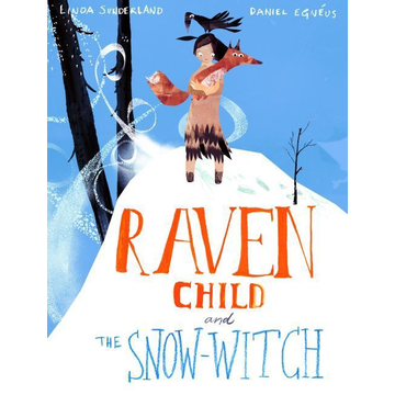 Sunderland, Linda Allen & Unwin Raven Child and the Snow-Witch book English Paperback 48 pages