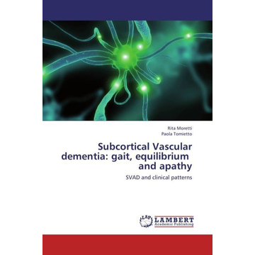 Moretti, Rita Subcortical Vascular dementia: gait, equilibrium and apathy - SVAD and clinical patterns