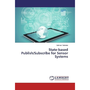 Taherian, Salman State-based Publish/Subscribe for Sensor Systems