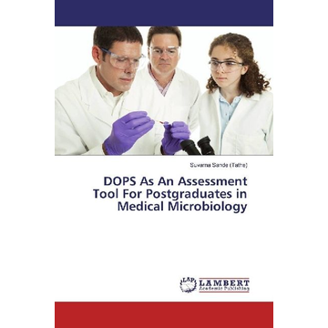 Sande (Tathe), Suvarna DOPS As An Assessment Tool For Postgraduates in Medical Microbiology