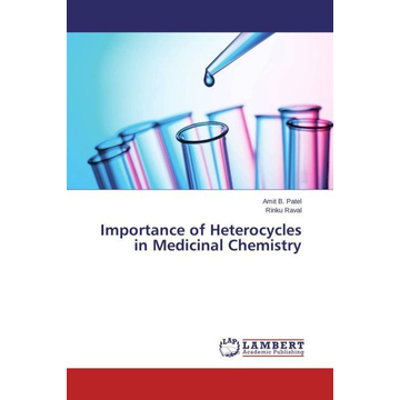 Patel, Amit B. Importance of Heterocycles in Medicinal Chemistry