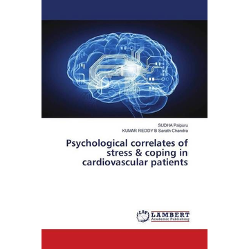 Paipuru, SUDHA Psychological correlates of stress & coping in cardiovascular patients