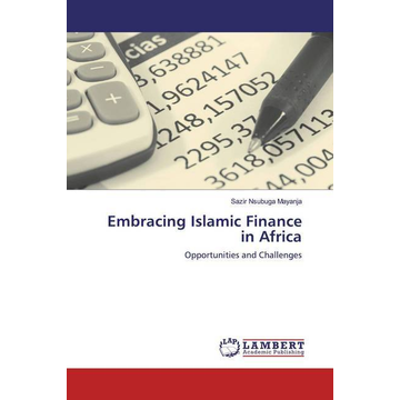Mayanja, Sazir Nsubuga Embracing Islamic Finance in Africa - Opportunities and Challenges