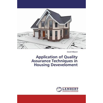 Mbazor, David Application of Quality Assurance Techniques in Housing Deveveloment