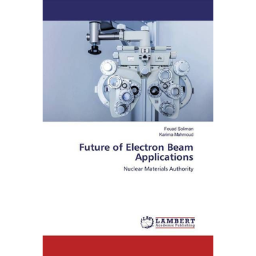 Soliman, Fouad Future of Electron Beam Applications - Nuclear Materials Authority