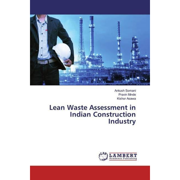 Somani, Ankush Lean Waste Assessment in Indian Construction Industry