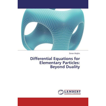 Majkic, Zoran Differential Equations for Elementary Particles: Beyond Duality