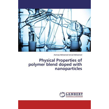 Mohamed Ismail Mohamed, Asmaa Physical Properties of polymer blend doped with nanoparticles