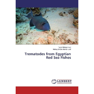 Mohammed, Tarek Trematodes from Egyptian Red Sea Fishes