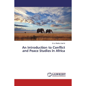 Nankap Lamle, Elias An Introduction to Conflict and Peace Studies in Africa