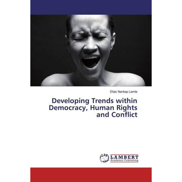 Nankap Lamle, Elias Developing Trends within Democracy, Human Rights and Conflict