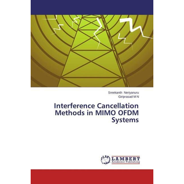 Neriyanuru, Sreekanth Interference Cancellation Methods in MIMO OFDM Systems
