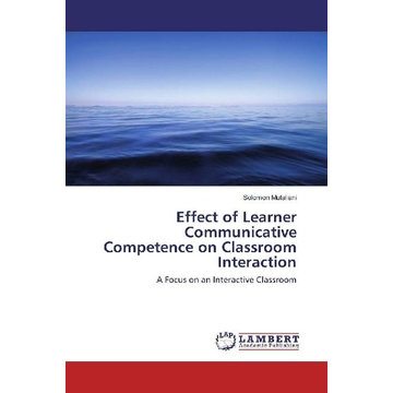 Mutaliani, Solomon Effect of Learner Communicative Competence on Classroom Interaction - A Focus on an Interactive Classroom