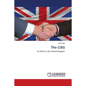 Shah, Jaini The CISG - Its effects in the United Kingdom