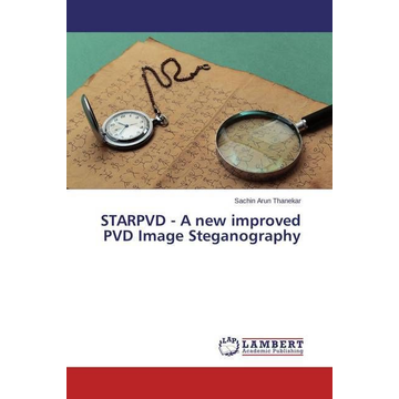 Thanekar, Sachin Arun STARPVD - A new improved PVD Image Steganography