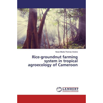 Thomas Arsène, Nsea Mballa Rice-groundnut farming system in tropical agroecology of Cameroon