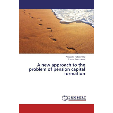 Rubanovsky, Alexander A new approach to the problem of pension capital formation