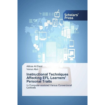 Zarei, Abbas Ali Instructional Techniques Affecting EFL Learners' Personal Traits - In Computer-assisted Versus Conventional Contexts