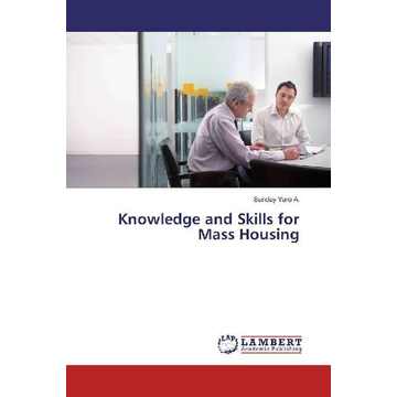 Yaro A., Sunday Knowledge and Skills for Mass Housing