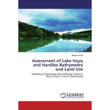 Yesuf, Hassen Assessment of Lake Hayq and Hardibo Bathymetry and Land Use - Modeling of Hydrology and Sediment Yield in a Mountainous Tropical Watersheds