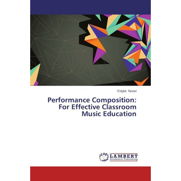 Nzewi, O'dyke Performance Composition: For Effective Classroom Music Education