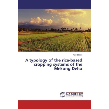 Stelter, Kajo A typology of the rice-based cropping systems of the Mekong Delta