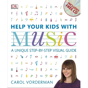 Vorderman, Carol Help Your Kids with Music - A Unique Step-by-Step Visual Guide. Includes free CD
