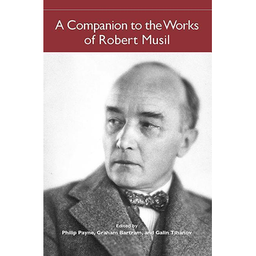 Payne, Philip A Companion to the Works of Robert Musil