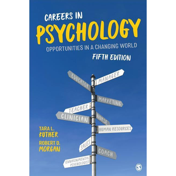 Kuther, Tara L. Careers in Psychology: Opportunities in a Changing World