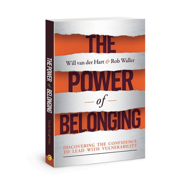 Hart, Will van der The Power of Belonging: Discovering the Confidence to Lead with Vulnerability