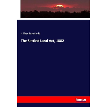 Dodd, J. Theodore The Settled Land Act, 1882