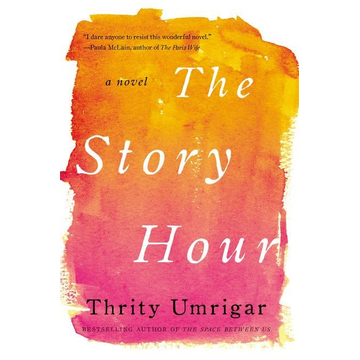 Umrigar, Thrity The Story Hour