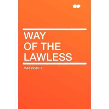 Brand, Max Way of the Lawless