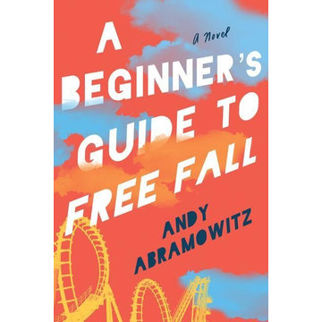 Abramowitz, Andy A Beginner's Guide to Free Fall