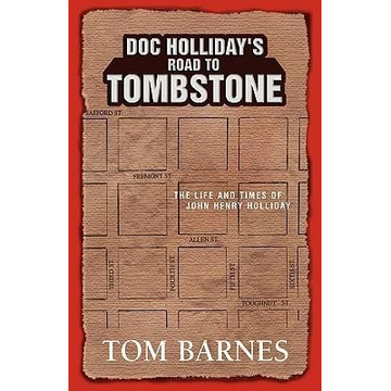 Barnes, Tom Doc Holliday's Road to Tombstone