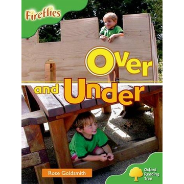Goldsmith, Rose Oxford Reading Tree: Level 2: Fireflies: Over and Under
