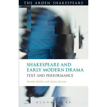 Bickley, Dr. Pamela (The English Association) ISBN Shakespeare and Early Modern Drama (Text and Performance)