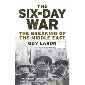 Laron, Guy The Six-Day War: The Breaking of the Middle East