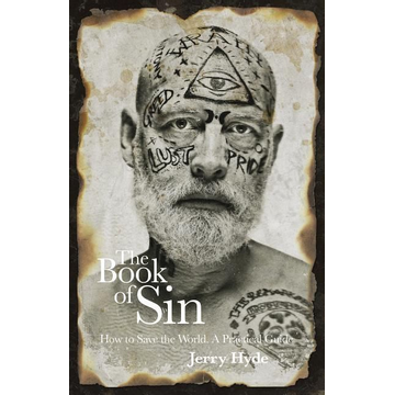 Hyde, Jerry The Book of Sin: How to Save the World - A Practical Guide