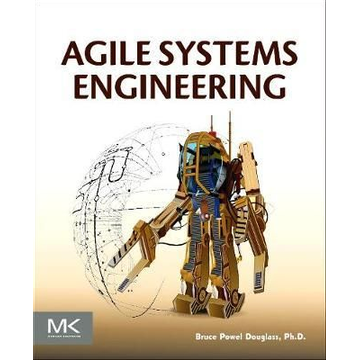 Douglass, Bruce Agile Systems Engineering