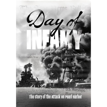 Otfinoski, Steven Day of Infamy: The Story of the Attack on Pearl Harbor