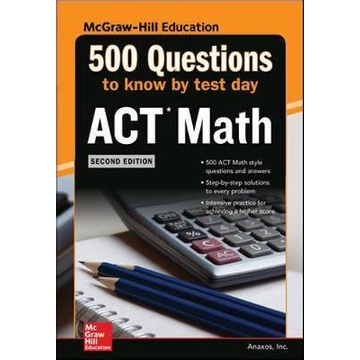 McGraw-Hill Education Ltd 500 ACT Math Questions to Know by Test Day