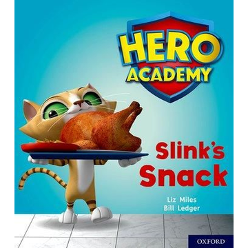 Miles, Liz Hero Academy: Oxford Level 2, Red Book Band: Slink's Snack