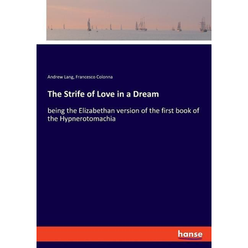Lang, Andrew The Strife of Love in a Dream