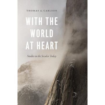 Carlson, Thomas A. With the World at Heart